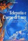 Telepatia e Corpo di Luce Alice Bailey