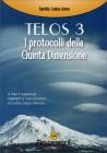 Telos 3 - I Protocolli della Quinta Dimensione