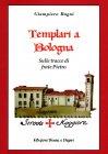 Templari a Bologna - Giampiero Bagni