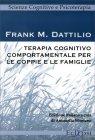 Terapia Cognitivo Comportamentale per le Coppie e le Famiglie Frank M. Dattilio