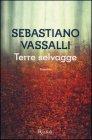 Terre Selvagge - Sebastiano Vassalli