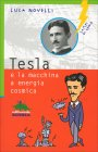 Tesla e la Macchina a Energia Cosmica Luca Novelli