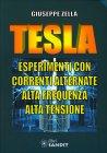 Tesla: Esperimenti con Correnti Alternate, Ata Frequenza, Alta Tensione Giuseppe Zella