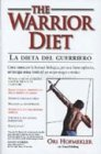 The Warrior Diet - ­La Dieta del Guerriero