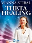 Theta Healing (eBook) Vianna Stibal