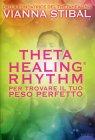Theta Healing Rhythm Vianna Stibal