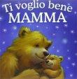Ti Voglio Bene Mamma Mangiafuoco Edizioni