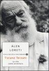 Tiziano Terzani: La Vita Come Avventura Àlen Loreti