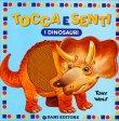 Tocca e Senti - I Dinosauri Tony Wolf