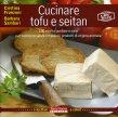 Cucinare Tofu e Seitan Cristina Franzoni Barbara Sambari