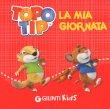 Topo Tip - La Mia Giornata