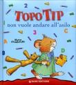 Topo Tip Non Vuole Andare all'Asilo Anna Casalis