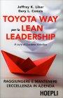 Toyota Way per la Lean Leadership Gary L. Convis Jeffrey K. Liker
