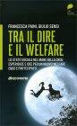 Tra il Dire e il Welfare Francesca Paini Giulio Sensi