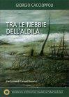 Tra le Nebbie dell'Aldilà - Libro di Giorgio Caccioppoli