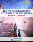 Tra Plutone e Saturno C'è Sempre un Bar Aperto (eBook) Roberto Giacomini