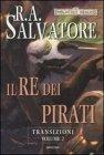 Transizioni - Vol. 2: Il Re dei Pirati R. A. Salvatore