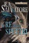 Transizioni - Vol. 3: Il Re degli Spettri R. A. Salvatore