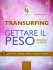 Transurfing - Gettare il Peso Steven Bailey eBook