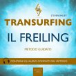 Transurfing - Il Freiling AudioLibro Mp3 Steven Bailey