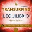 Transurfing. L'Equilibrio AudioLibro Mp3 Steven Bailey