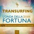 Transurfing - L'Onda della Fortuna - Audiolibro Mp3 Steven Bailey