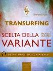 Transurfing - Scelta della Variante Steven Bailey eBook