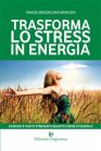 Trasforma lo Stress in Energia (eBook) Magda Maddalena Marconi
