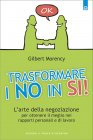 Trasformare i No in S� (eBook) Gilbert Morency
