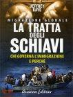Migrazione Globale - La Tratta degli Schiavi Jeffrey Kaye