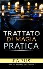 Trattato di Magia Pratica - eBook Papus
