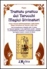 Trattato Pratico dei Tarocchi Magici Divinatori