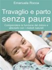 Travaglio e Parto Senza Paura (eBook) Emanuela Rocca