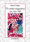 Tre Anime Viaggiatrici - Any, Mina, Bella Marco Coppo
