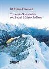 Tre Anni a Shamballah con Babaji il Cristos Indiano (eBook) Mikado Francescoji