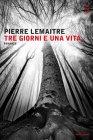 Tre Giorni e una Vita - Pierre Lemaitre