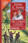 Tre Uomini A Zonzo - Jerome K. Jerome