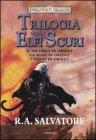 Trilogia degli Elfi Oscuri - Trilogia Completa