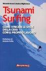 Tsunami Surfing Riccardo Ferrari e Andrea Migliavacca