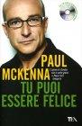 Tu Puoi Essere Felice Paul McKenna