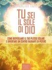 Tu Sei il Sole di Dio (eBook) Elizabeth Towne