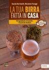 La Tua Birra Fatta In Casa - Davide Bertinotti, Massimo Faraggi