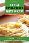 La Tua Pasta Fresca Fatta in Casa di Natalia Piciocchi