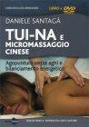 Tui-Na e Micromassaggio Cinese - DVD Daniele Santag�