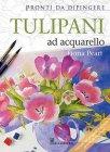 Tulipani ad Acquarello