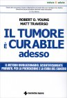 Il Tumore � Curabile Adesso Robert O. Young Matt Traverso