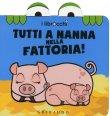 Tutti a Nanna nella Fattoria! - I Librocchi Giacinto Attanasi Cristina Zonni