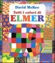 Tutti i Colori di Elmer - David McKee