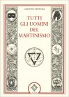 Tutti gli Uomini del Martinismo Gastone Ventura