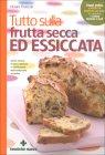 Tutto Sulla Frutta Secca ed Essiccata Chiara Frascari